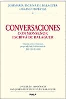 obras completas: edición crítico histórica de Conversaciones con mons. Escrivá de Balaguer