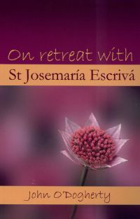 John O'Dogherty, On Retreat with St. Josemaria Escriva